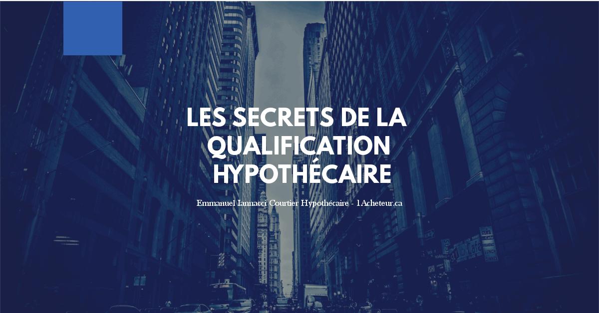 Tout sur la qualification hypothecaire au Québec (2018)